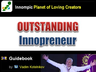 OUTSTANDING INNOPRENEUR - best guidebook for innovative entrepreneurs, startus, innovation, Innompic PowerPoint for teachers, Vadim Kotelnikov