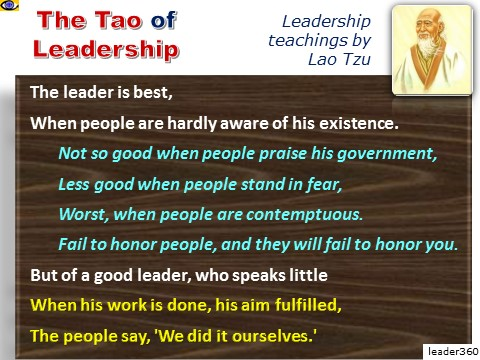 The Tao of Leadership by Lao Tzu: The leader is best The people say, 'We did it ourselves.'