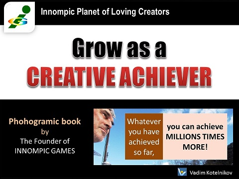 GROW as a CREATIVE ACHIEVER - download free photogramic e-book by Vadim Kotelnikov