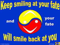 Keep Smiling at Your Fate and your Fate Will Smile Back at You (Happiness Shop)