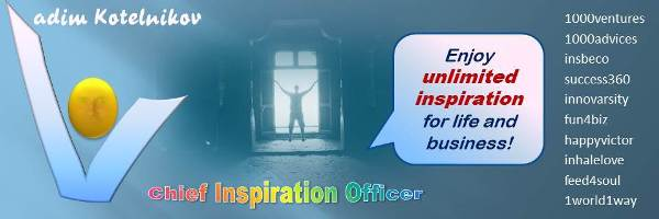 Inspiration for Business, Enjoy  Inspiration for Life - Vadim Kotelnikov, Chief Inspiratoion Office, Innovation Unlimited