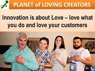 Innovation is love Vadim Kotelnikov quotes Innompic Planet of Loving Creators