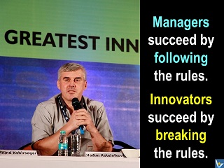 Vadim Kotelnikov quotes innovators succeed by breaking rules, managers succeed by following rules