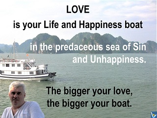 Love is Your Life and Happiness Boat Vadim Kotelnikov quotes