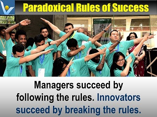 Best innovation quotes Managers succeed by following the rules, innovators succeed by breaking rules Vadim Kotelnikov Innompic Games