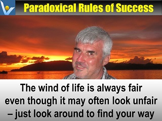 Wind of Life is always fair Positive Attitude quotes Vadim Kotelnikov Paradoxical Rules of Success